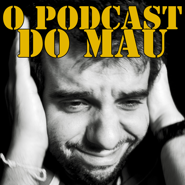 O Podcast do Mau